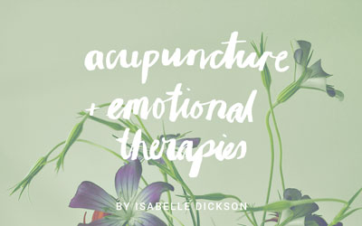 Acupuncture and Emotional Therapies with Isabelle Dickson